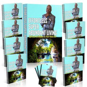 Effortless Super Abundant Living - Author, Greg Tharpe