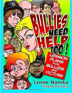 Bullying Epidemic - Read, Bullies Need Help Too! - Lesson Plans for Bullies and Victims, Author - Lynne Namka, Ed. D.