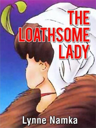 The Loathsome Lady - Author, Lynne Namka