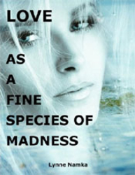 Love As a Fine Species of Madness - Author Lynne Namka