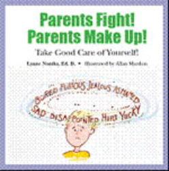 Parent Fight! Parents Make Up!; Take Good Care of Yourself! - Author, Lynne Namka