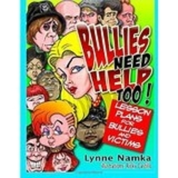 Bullies Need Help Too! – Lesson Plans for Helping Bullies and Their Victims - Author, Lynne Namka